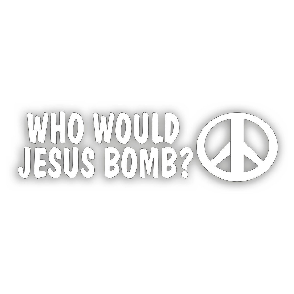 Decal Religious Peace Bumper Sticker Who Would Jesus Bomb?