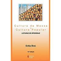 Cultura de massa e cultura popular: Leituras de operárias