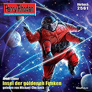 Insel der goldenen Funken (Perry Rhodan 2561) Hörbuch