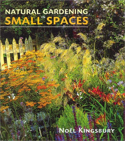 Natural Gardening in Small Spaces PDF