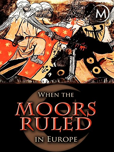(When the Moors Ruled in Europe)