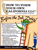 How to Form Your Own California LLC Before the In Dries!, Phillip G. Williams, 0936284501