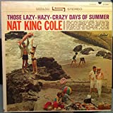 NAT KING COLE THOSE LAZY HAZY CRAZY DAYS OF SUMMER vinyl record