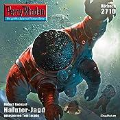 Haluter-Jagd (Perry Rhodan 2710) | Hubert Haensel