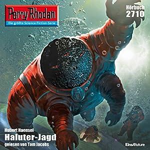 Haluter-Jagd (Perry Rhodan 2710) Hörbuch