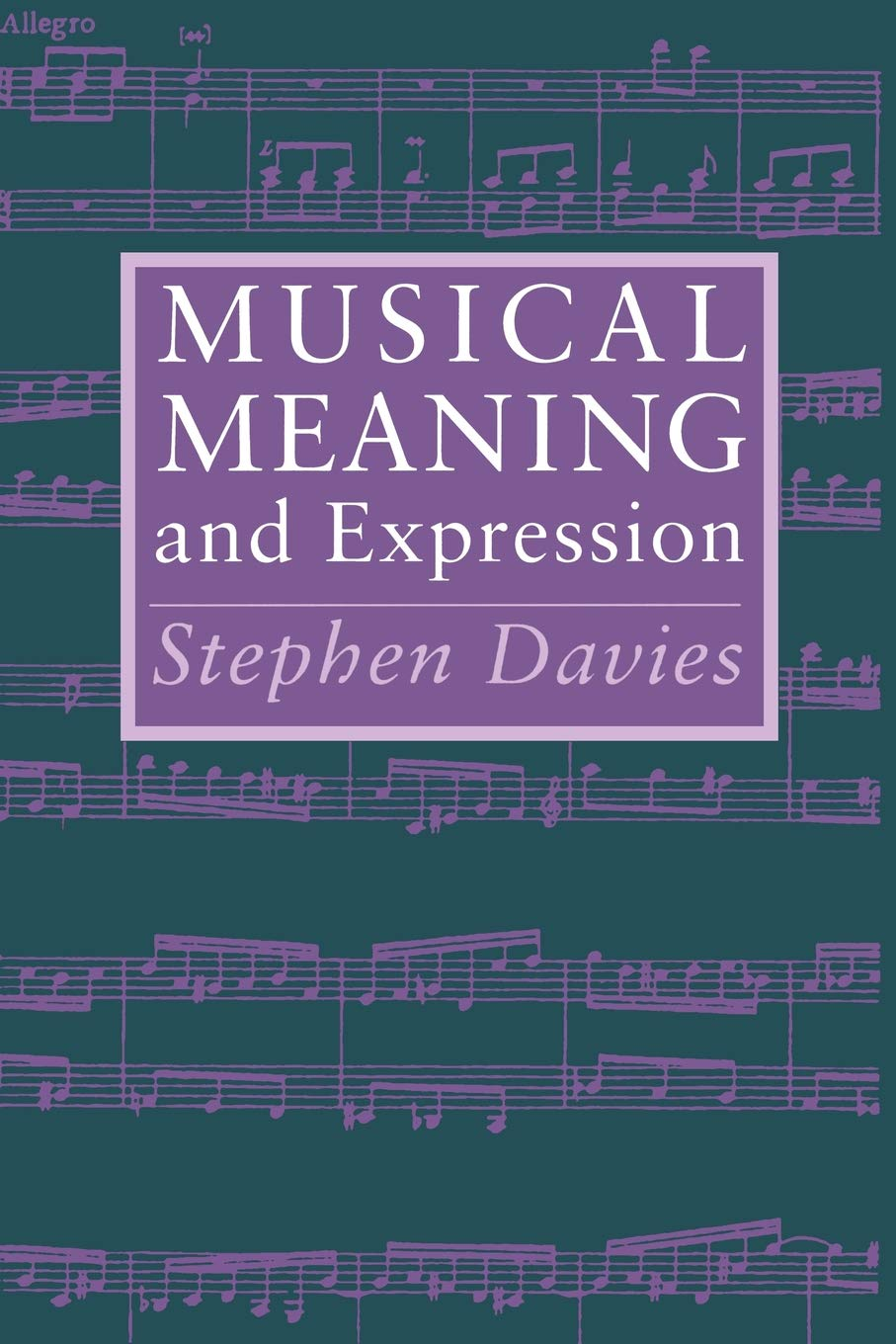 Musical Meaning and Expression: Stephen Davies
