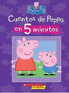 Cuentos de Peppa en 5 minutos (Peppa Pig) (Cerdita Peppa) (Spanish