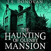 The Haunting of Quenby Mansion | J.S Donovan