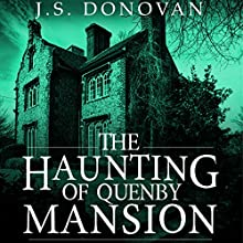 The Haunting of Quenby Mansion Audiobook by J.S Donovan Narrated by Tia Rider Sorensen