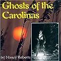 Ghosts of the Carolinas Audiobook by Nancy Roberts Narrated by Barbara Creel-Benjamin