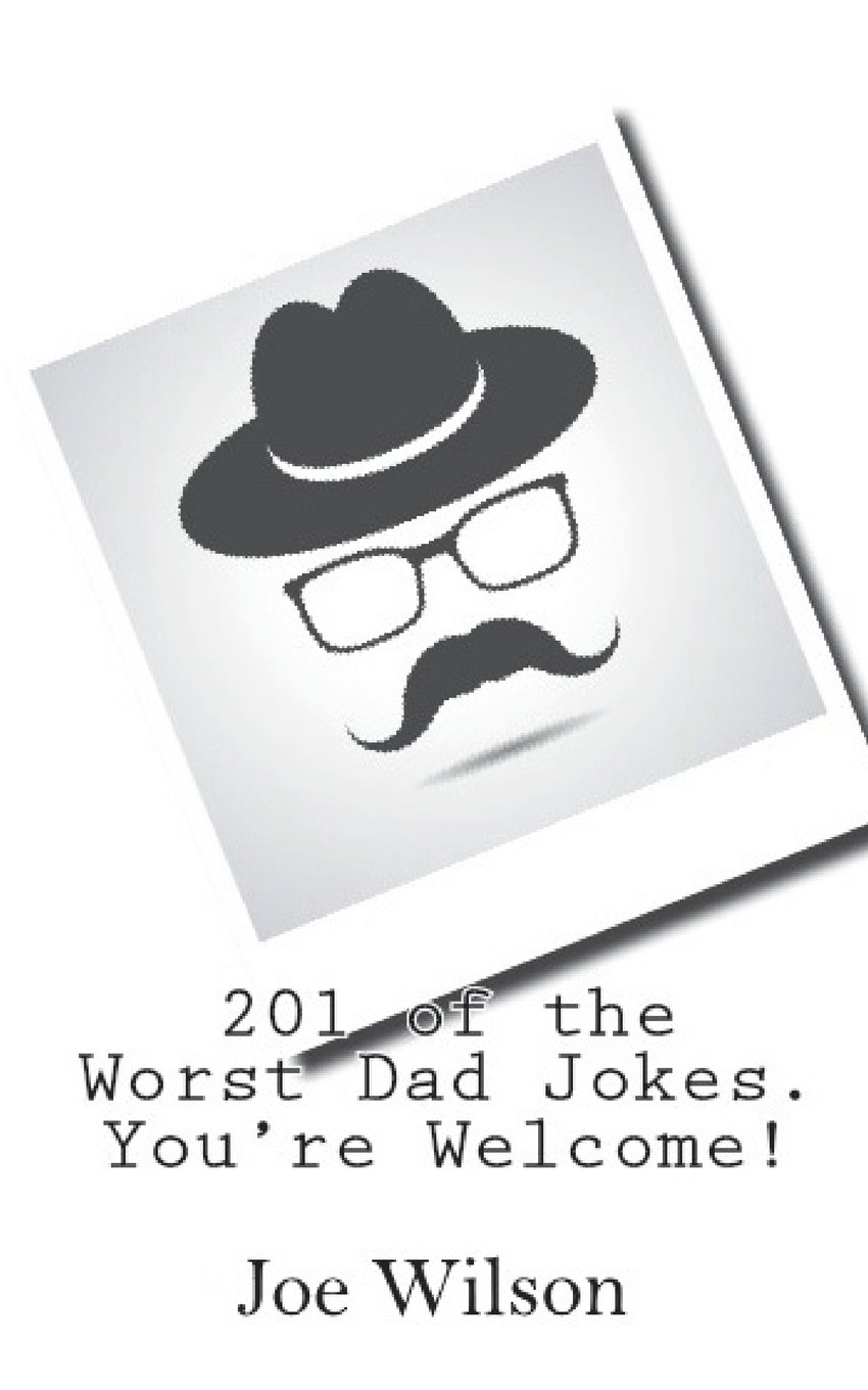 201 of the Worst Dad Jokes. You're Welcome! ebook