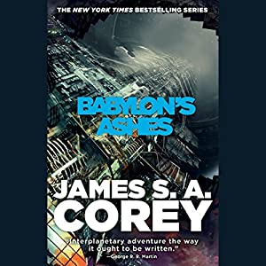 Babylon's Ashes: The Expanse, Book 6 Audiobook by James S. A. Corey Narrated by Jefferson Mays