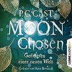 Moon Chosen (Gefährten einer neuen Welt 1) Hörbuch von P. C. Cast Gesprochen von: Marie Bierstedt
