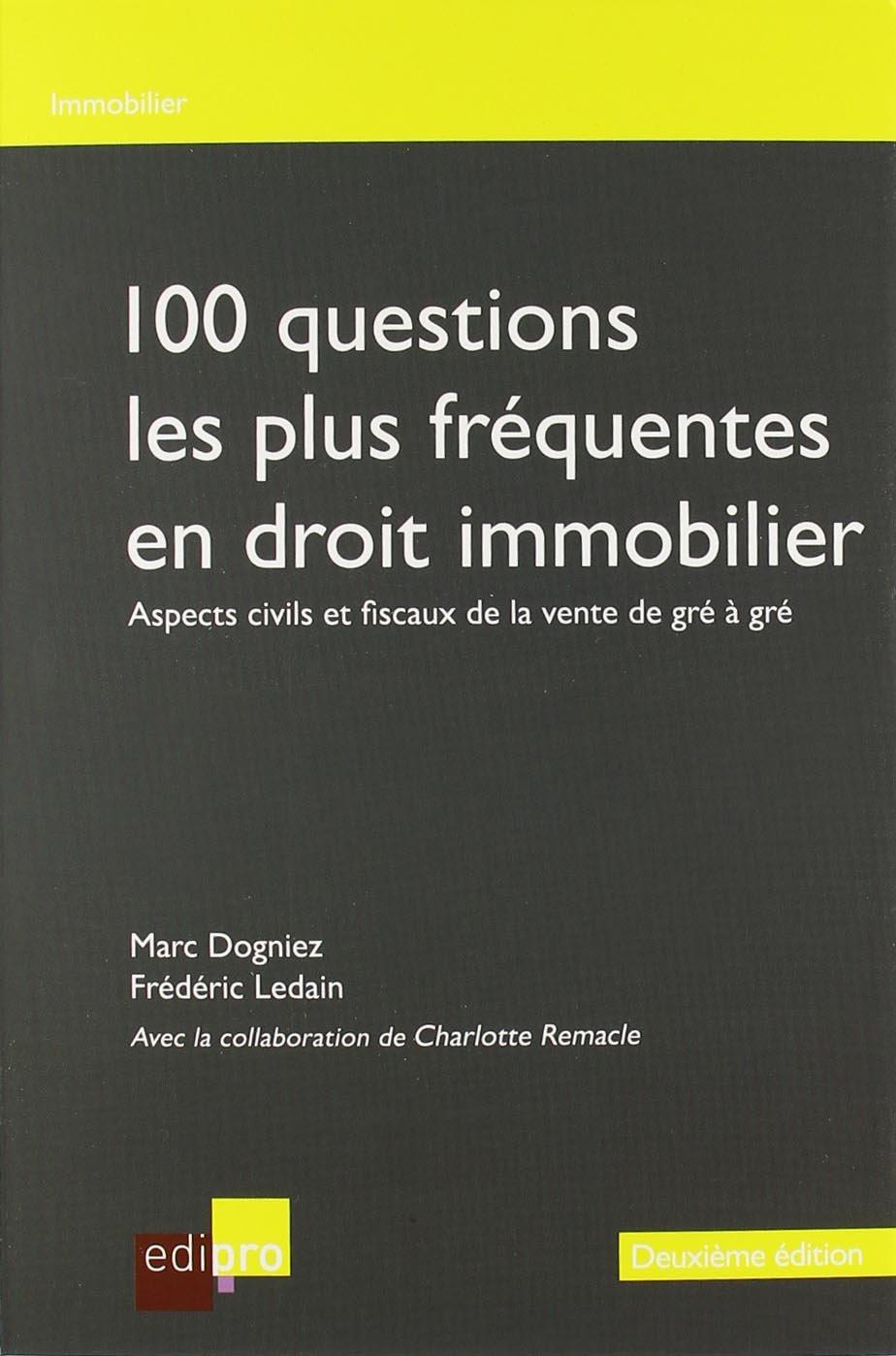 Amazon.fr - 100 Questions les Plus Frequentes en Droit Immobilier - Aspects  Civils et Fiscau - Dogniez M. Ledain F. - Livres