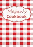 Megan's Cookbook: Blank Recipe Book For 212 Of Your Favorite Dishes!