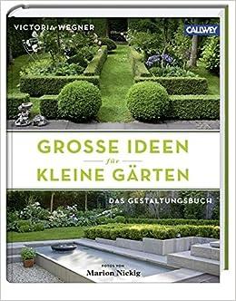 Große Ideen für kleine Gärten: Das Gestaltungsbuch: Amazon.de ...