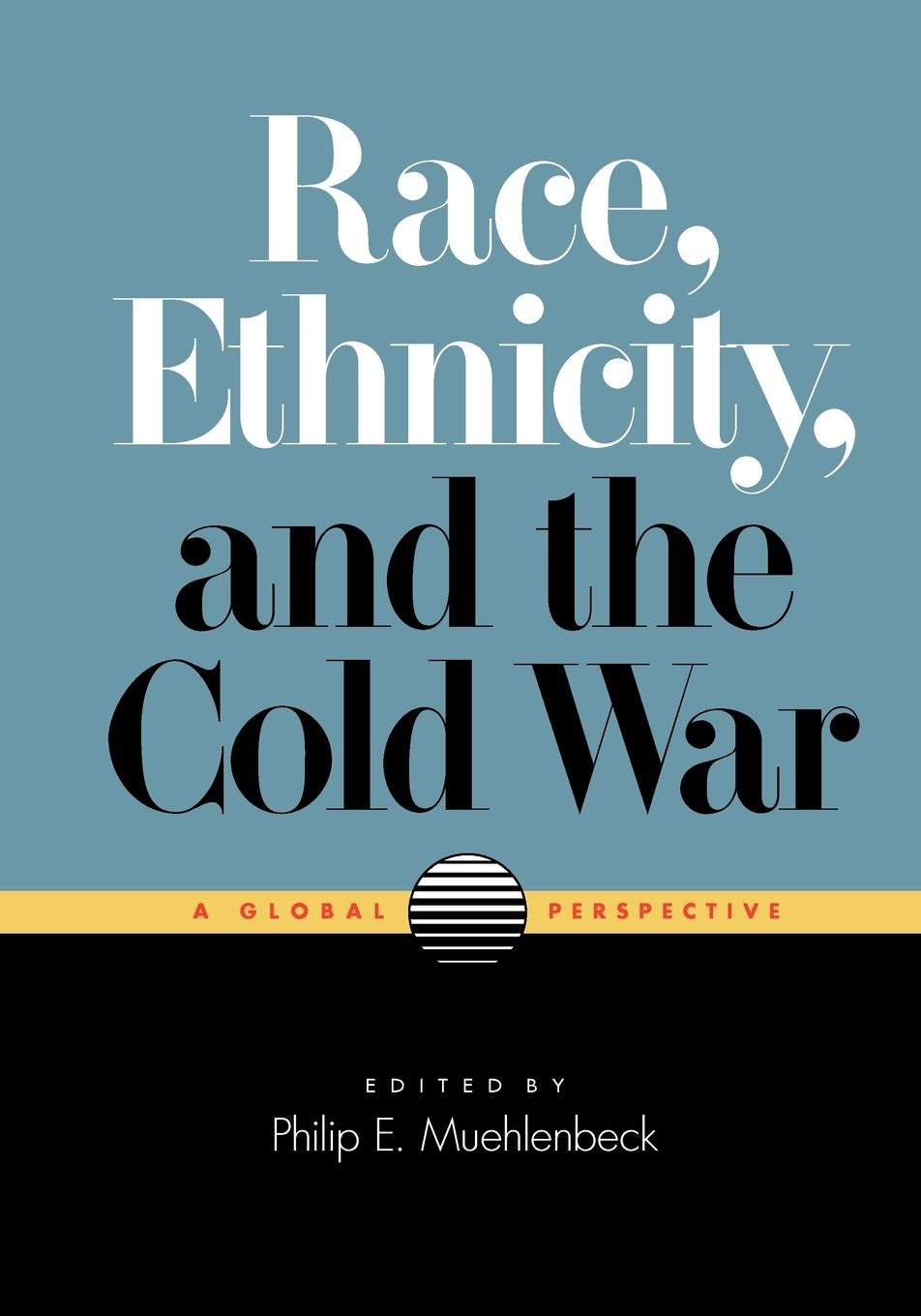 Race, Ethnicity, and the Cold War: A Global Perspective pdf epub