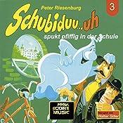 Schubiduu...uh - spukt pfiffig in der Schule (Schubiduu...uh 3) | Peter Riesenburg
