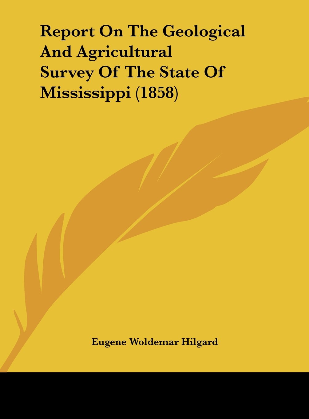 Report on the Geological and Agricultural Survey of the State of Mississippi (1858) ebook