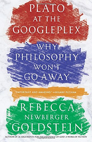 Plato at the googleplex why philosophy wont go away rebecca plato at the googleplex why philosophy wont go away rebecca goldstein 9780307456724 amazon books fandeluxe Images