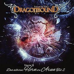 Das silberne Horn von Arun 2 (Dragonbound 15)