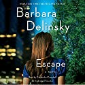 Escape Audiobook by Barbara Delinsky Narrated by Cassandra Campbell