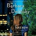 Escape Hörbuch von Barbara Delinsky Gesprochen von: Cassandra Campbell