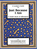 A Leader's Guide to Just Because I Am