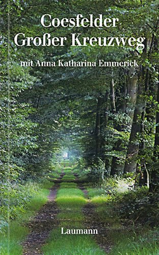 Coesfelder Grosser Kreuzweg: Mit Anna Katharina Emmerick