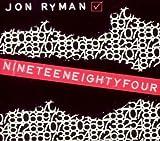 Nineteen Eighty Four by Jon Ryman
