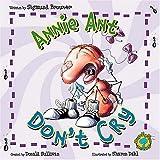 Annie Ant Don't Cry!, Sigmund Brouwer, 0849977347