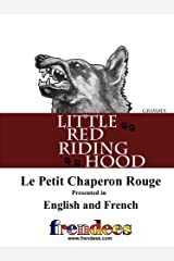 Little Red Riding Hood Presented by Frendees Dual Language English/French [Translated] Kindle Edition