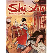 Shi Xiu, Reine des pirates - Tome 1 - Face à face (French Edition)