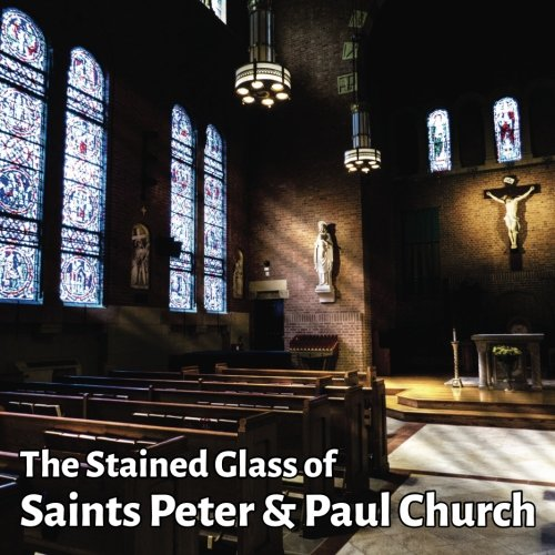 The Stained Glass of Saints Peter & Paul Church: A journey in ()