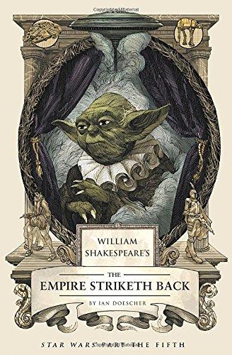 William Shakespeares The Empire Striketh Back  Star Wars Part The Fifth  William Shakespeares Star Wars