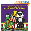 Alex Learns How to Play Chess: The Amazing Adventures of Alex the Crocodile