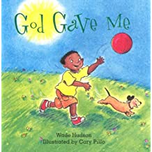 God Gave Me: A Story of God's Blessings