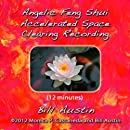 Angelic Feng Shui Accelerated Space Clearing