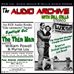 Audio Archive Presents Dashiell Hammett's 'The Thin Man': A LUX Theater Episode Plus Special Commentary | Dashiell Hammett