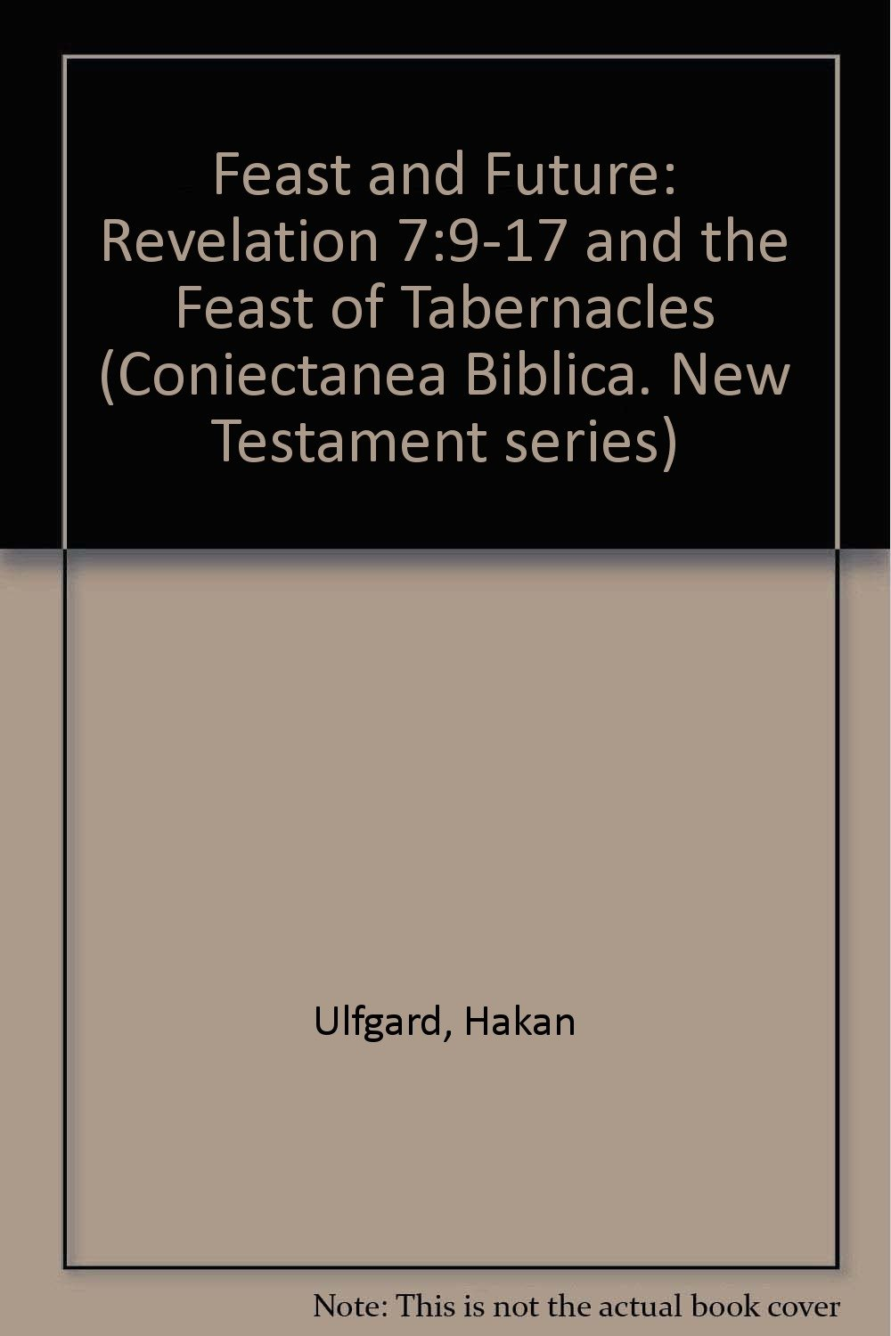 Feast and Future: Revelation 7:9-17 and the Feast of Tabernacles