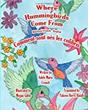 Where Hummingbirds Come from Bilingual French English, Adele Crouch, 1466201983