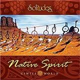 Native Spirit: Gentle World