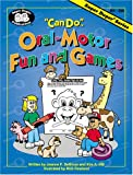 Can Do Oral Motor Fun and Games, Joanne P. DeNinno and Kim A. Gill, 1586500597