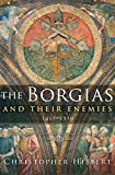 The Borgias and Their Enemies, 1431-1519: 1431-1519