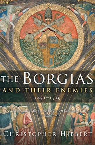 The Borgias and Their Enemies: 1431–1519 cover