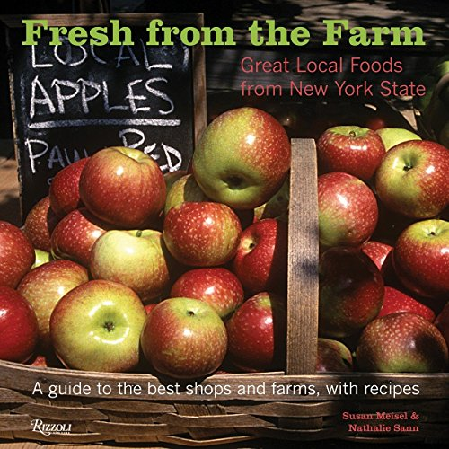 Fresh from the Farm: Great Local Foods From New York State by Susan Meisel, Nathalie Sann