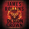 The Demon Crown: A Sigma Force Novel Audiobook by James Rollins Narrated by Christian Baskous