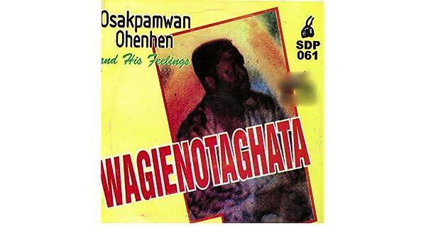 Agbongbon by Osakpamwan Ohenhen and his Feelings on Amazon Music