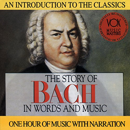 The Story of Bach in Words and Music (Of Music Words And In Story)