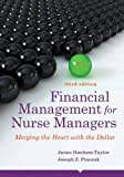 Financial Management for Nurse Managers: Merging the Heart with the Dollar (Dunham-Taylor, Financial Management for…